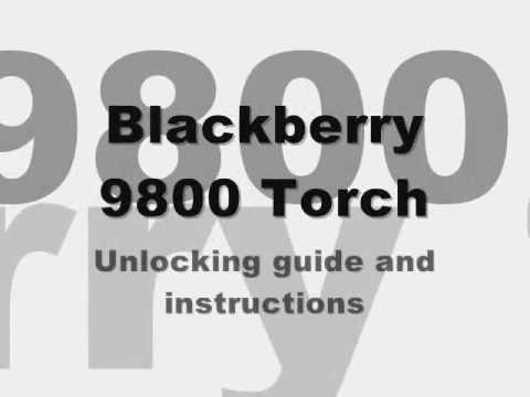 How to INSTANTLY Unlock Blackberry Torch 9800 - All networks: Cingular AT&T/Rogers/T-Mobile