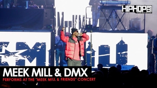 Meek Mill Brings Out DMX to Perform at HIs Meek Mill & Friends Concert