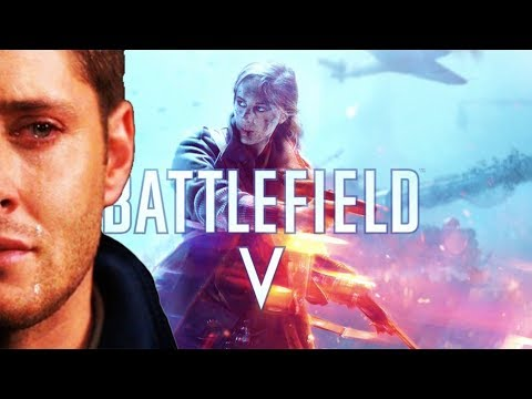 Lets Cry Uncontrollably About Battlefield 5 #NotMyBattlefield