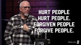 Hurt people hurt people. Forgiven people forgive people.