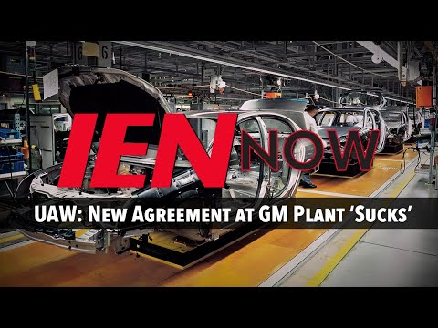 IEN NOW: UAW: New Agreement at GM Plant 'Sucks'