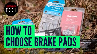 What Brake Pads Should I Get For My Mountain Bike? | GMBN Tech MTB Disc Brake Pad Explainer