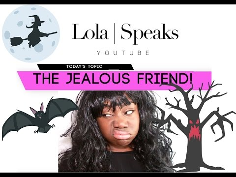How to deal with a Jealous friend!!