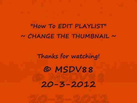 How To CHANGE THUMBNAIL Of Your Playlist - By MSDV88