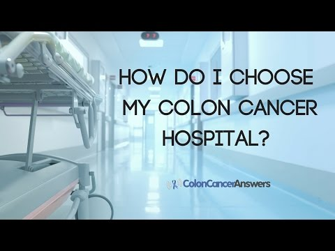 How Do I Choose My Colon Cancer Hospital?