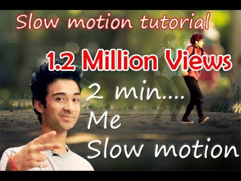 Slow motion tutorial only  2 minutes in hindi|Rahgav jual slow motion|2017|easy