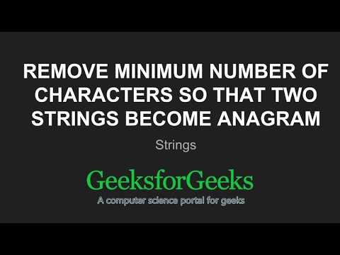 Remove minimum number of characters so that two strings become anagram   GeeksforGeeks