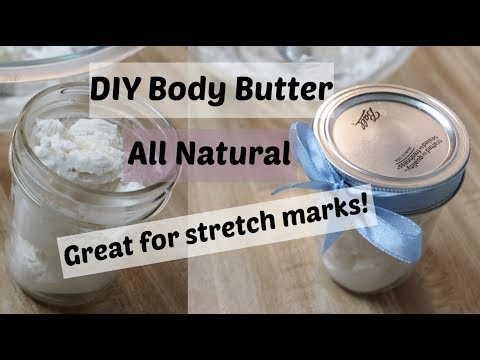 DIY Body Butter - Great for moisturizing and preventing stretch marks