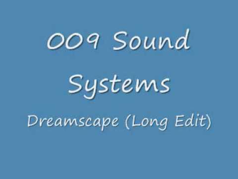 009 Sound System - Dreamscape (Long Edit)