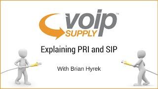 Explaining PRI and SIP   With Brian Hyrek