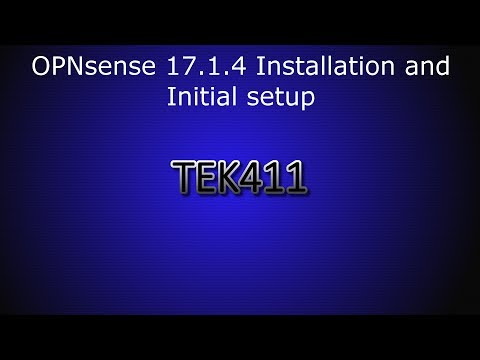 OPNsense 17.1.4 - Installation and Initial setup