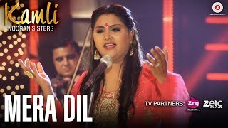 Mera Dil - Official Music Video | Kamli | Nooran Sisters | Jassi Nihaluwal