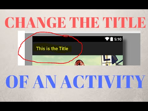 CHANGING THE TITLE OF AN ACTIVITY (Android Development)