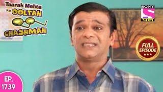 Taarak Mehta Ka Ooltah Chashmah - Full Episode 1739 - 28th January, 2019