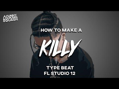 [FL Studio 12 Tutorial] How to make a KILLY type beat