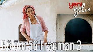 Yeni Gelin 56. Bölüm 3. Fragman