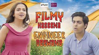 Filmy Haseena, Engineer Deewana feat. Ahsaas & Gagan | V-Day Special || Girliyapa UnOriginals