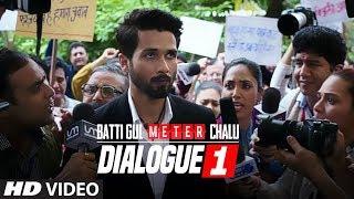 Dialogue Promo 1:Batti Gul Meter Chalu | Shahid Kapoor, Shraddha Kapoor, Divyendu Sharma,Yami Gautam