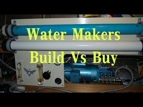 Living The Dream On A Low Budget Pt. 12 - Water Makers! Building Vs Buying