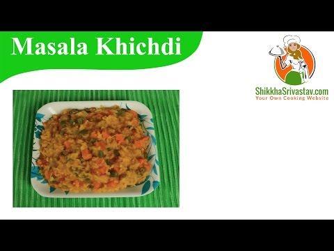 Masala Khichdi Recipe in Hindi मसाला खिचड़ी बनाने की विधि | How to Make Masala khichdi at Home Hindi