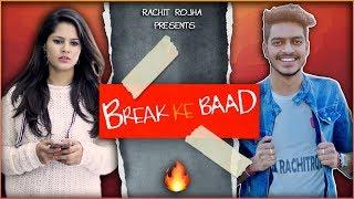 BREAK KE BAAD || Rachit Rojha