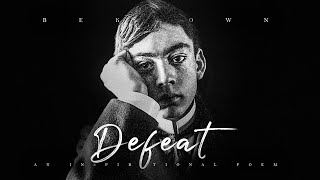 Defeat - Kahlil Gibran (A Life Changing Poem for Dark Times)