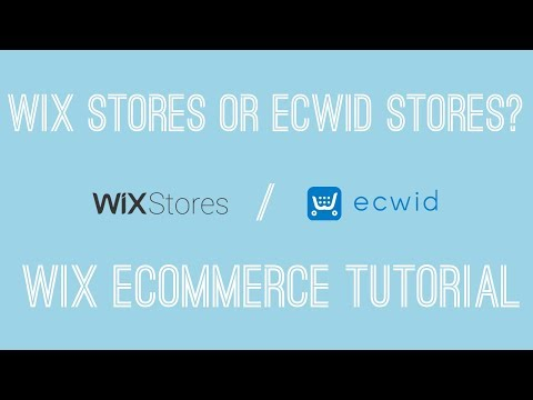 Creating an Online Store in Wix - Wix Stores or Ecwid Stores? - Wix Ecommerce Tutorial