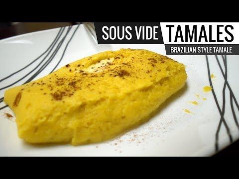 Sous Vide TAMALES - Brazilian Style Sweet Tamales aka PAMONHA
