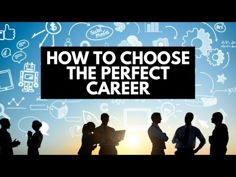 How To Choose The Perfect Career