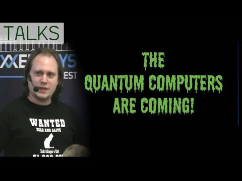 The quantum computers are coming - talk