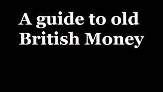 A Guide To Old British Money Pounds Shillings And Pence