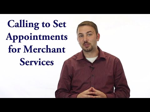 Calling to Set Appointments for Merchant Services - Payment Processing Telemarketing