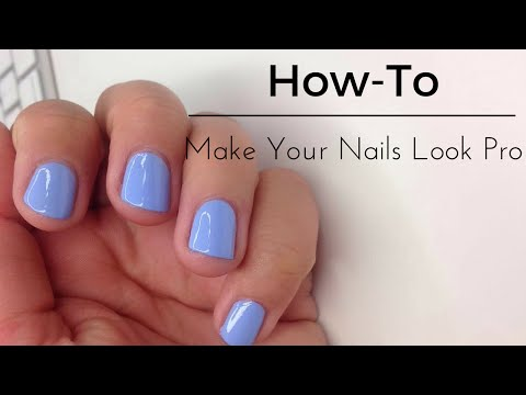How To: Make Your Nails Look Pro