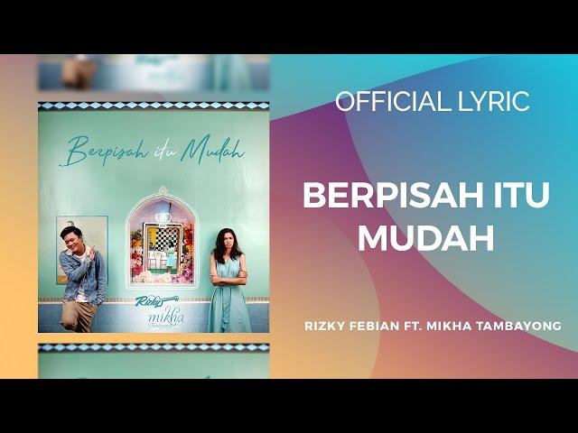Download BERPISAH ITU MUDAH - RIZKY FEBIAN & MIKHA TAMBAYONG (Official Music Video   Lyrics) MP3 Gratis