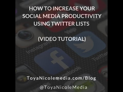 How to Increase Your Social Media Productivity Using Twitter Lists