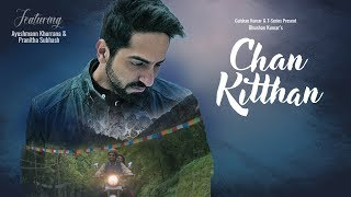 Official Video: Chan Kitthan Song , Ayushmann , Pranitha , Bhushan Kumar , Rochak , Kumaar
