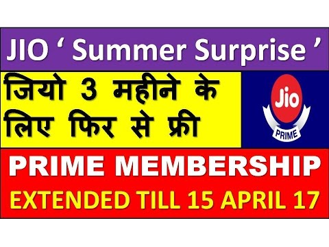 JIO SUMMER SURPRISE    JIO Launched    Again 3 Months Free    JIO PRIME EXTENDED TILL 15 APRIL 2017