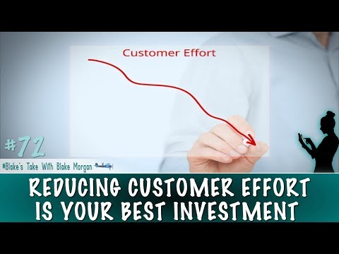 Reducing Customer Effort Is Your Best Investment