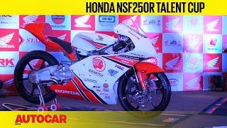 Honda NSF250R Talent Cup | Feature | Autocar India