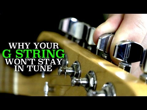 Your G String Won't Stay in Tune