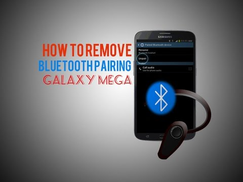 How to remove a Bluetooth pairing on my Samsung Galaxy Mega