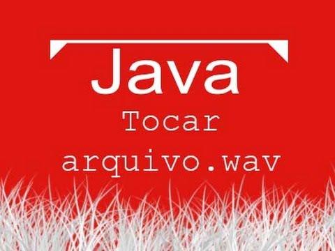 Aula de Java 066 - Tocar arquivo de som .wav