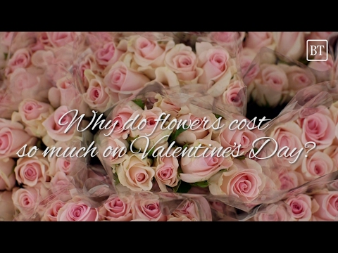 Why do flowers cost so much on Valentine's Day?