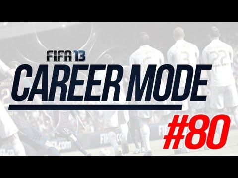 FIFA 13 - Career Mode - #80 - Is This Really World Class?