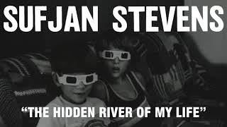 Sufjan Stevens - The Hidden River of My Life (Official Audio)