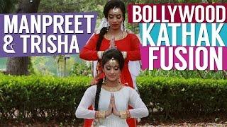Manpreet & Trisha | BOLLYWOOD KATHAK FUSION