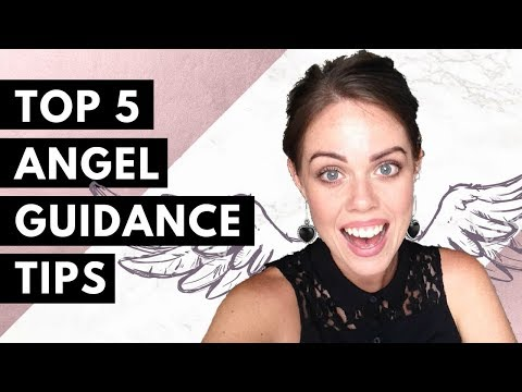 TOP 5 TIPS TO CHANNEL YOUR ANGEL GUIDANCE