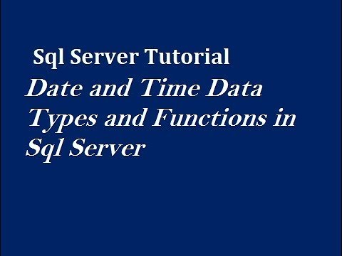 Date and Time Data Types and Functions in Sql Server