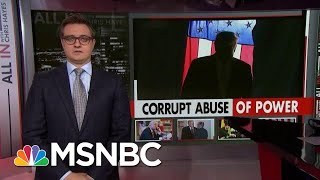 Chris Hayes: President Donald Trump Secretly And Openly Abuses Presidency | All In | MSNBC