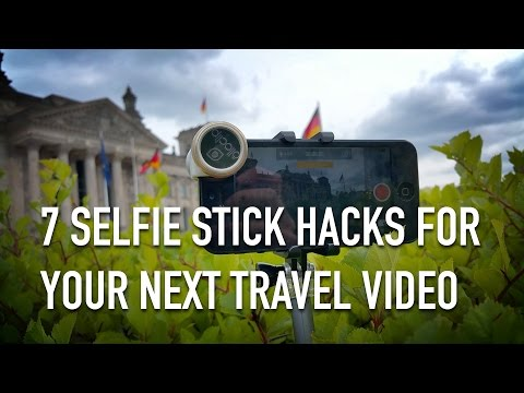 7 selfie stick hacks for your travel video